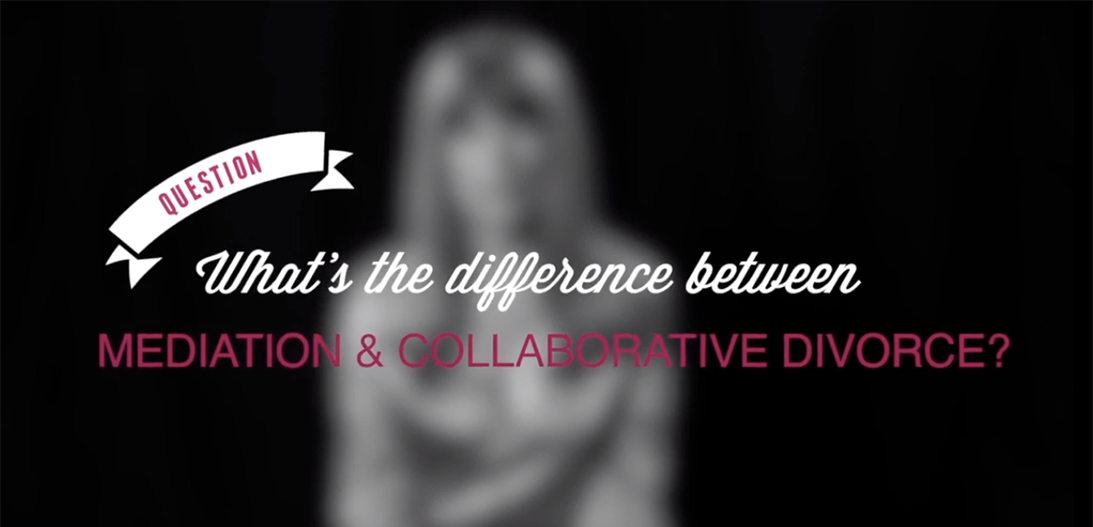 What is the difference between mediation and collaborative divorce and which one is right for me?