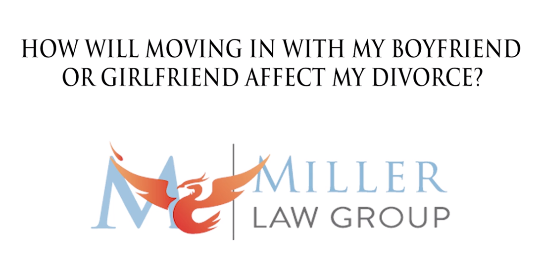 How will moving in with my boyfriend or girlfriend affect my divorce