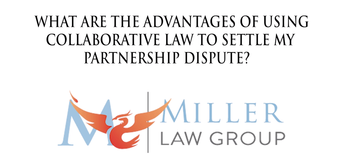 What are the advantages of using Collaborative Law to settle my partnership dispute?