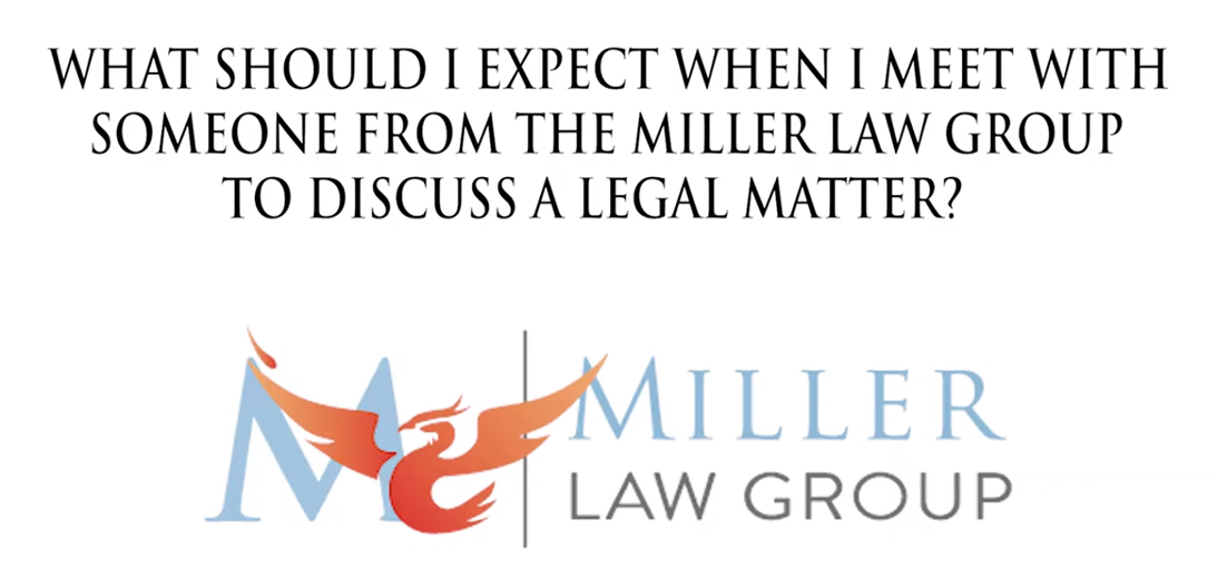 What should I expect when I meet with someone from the Miller Law Group?